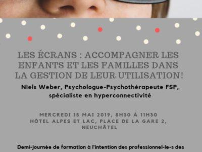 Conférence «Les écrans accompagner les enfants et les familles dans la gestion de leurs utilisations.», Neuchâtel